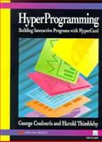 Hyperprogramming : Building Interactive Programs with Headcard, Coulouris, George and Thimbleby, Harold, 0201568861