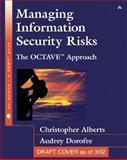 Managing Information Security Risks : The Octave Approach, Alberts, Christopher J. and Dorofee, Audrey J., 0321118863
