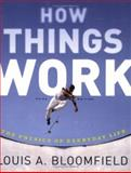 How Things Work : The Physics of Everyday Life, Bloomfield, Louis A., 047146886X
