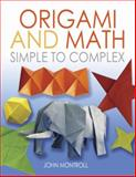 Origami and Math, John Montroll and Origami, 0486488861