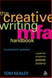The Creative Writing MFA : A Guide for Prospective Graduate Students, Kealey, Tom and Kealey, 082642886X