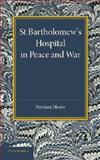St Bartholomew's Hospital in Peace and War : The Rede Lecture 1915, Moore, Norman, 1107418860