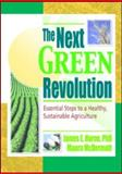 The Next Green Revolution : Essential Steps to a Healthy, Sustainable Agriculture, Horne, James E. and McDermott, Maura, 1560228865