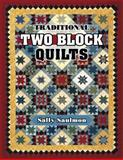 Traditional Two Block Quilts, Sally Saulmon, 1574328867
