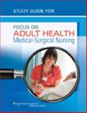 Study Guide for Focus on Adult Health: Medical-Surgical Nursing, Pellico, Linda Honan, 1582558868