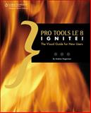 Pro Tools le 8 Ignite!, Hagerman, Andrew Lee and Hagerman, Andrew, 1598638866