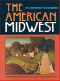 The American Midwest : An Interpretive Encyclopedia, , 0253348862