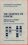 The Genetics of Cancer, Waring, Michael J. and Ponder, B. A., 0792388860