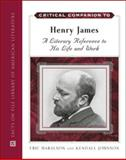 Critical Companion to Henry James, Haralson, Eric and Johnson, Kendall, 0816068860