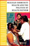 Mexican Community Health and the Politics of Health Reform, Schneider, Suzanne, 0826348866