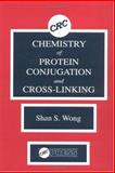 Chemistry of Protein Conjugation and Cross-Linking, Wong, Shan S., 0849358868