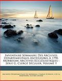 Inventaire Sommaire des Archives Départementales Antérieures À 1790, Morbihan, Archives Dpartementales Du Morbihan and Archives Départementales Du Morbihan, 1147628866