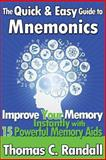 The Quick and Easy Guide to Mnemonics: Improve Your Memory Instantly with 15 Powerful Memory Aids, Thomas Randall, 1477468862