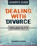 Dealing with Divorce Leader's Guide, Elizabeth Oates, 0310278872