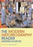 The Modern Historiography Reader 1st Edition