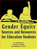 Gender Equity Sources and Resources for Education Students, Sanders, Jo S. and Koch, Janice, 0805828877