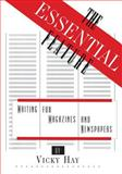 The Essential Feature : Writing for Magazines and Newspapers, Hay, Vicky, 0231068875