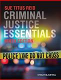 Criminal Justice Essentials, Reid, Sue Titus, 0470658878