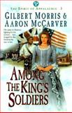 Among the King's Soldiers, Gilbert Morris and Aaron McCarver, 1556618875