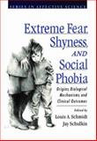 Extreme Fear, Shyness, and Social Phobia, , 0195118871