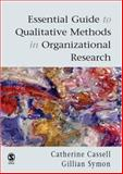 Essential Guide to Qualitative Methods in Organizational Research 9780761948872