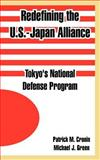 Redefining the U. S. -Japan Alliance : Tokyo's National Defense Program, Green, Michael J. and Cronin, Patrick M., 1410218872