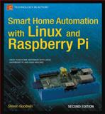 Smart Home Automation with Linux and Raspberry Pi, Goodwin, Steven, 143025887X
