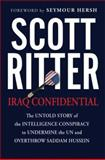 Iraq Confidential, Scott Ritter, 156025887X