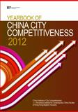 Yearbook of China City Competitiveness 2012, China Institute of City Competitiveness and Advanced Institute for Contemporary China Studies of Hong Kong Baptist University, 9814298875