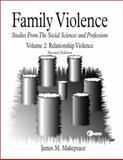 Family Violence Vol. 2 : Relationship Violence, Makepeace, James, 0072348879