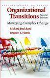 Organizational Transitions : Managing Complex Change, Beckhand, Richard and Harris, Reubin T., 0201108879