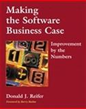 Making the Software Business Case : Improvement by the Numbers, Reifer, Donald J., 0201728877