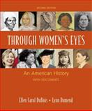 Through Women's Eyes Vols. 1 & 2 : An American History with Documents, DuBois, Ellen Carol and Dumenil, Lynn, 0312468873