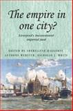 The Empire in One City? : Liverpool's Inconvenient Imperial Past, , 0719078873