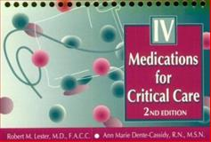 Intravenous Medications for Critical Care, Lester, Robert, 0721648878