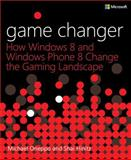 Game Changer: How Windows 8 and Windows Phone 8 Change the Gaming Landscape, Oneppo, Michael and Hinitz, Shai, 0735678871