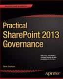 Practical SharePoint 2013 Governance, Steve Goodyear, 1430248874