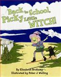 Back to School, Picky Little Witch!, Elizabeth Brokamp, 145561887X
