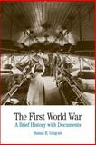 The First World War : A Brief History with Documents, Grayzel, Susan R., 0312458878