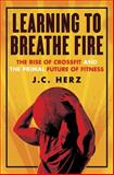 Learning to Breathe Fire, J. C. Herz, 0385348878