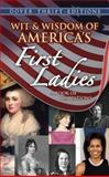 Wit and Wisdom of America's First Ladies, , 0486498875