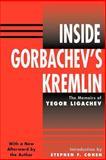 Inside Gorbachev's Kremlin, Yegor Ligachev and Stephen Cohen, 081332887X