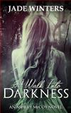A Walk into Darkness, Jade Winters, 1492308870