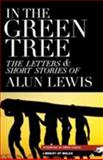 In the Green Tree : The Letters and Short Stories of Alun Lewis, Lewis, Alun, 1902638875