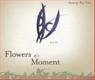 Flowers of a Moment, Ko Un, 1929918879