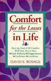 Comfort for the Losses in Life, David E. Rosage, 0892838876