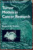 Tumor Models in Cancer Research, , 0896038874