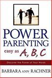 Power Parenting, Barbara Rachner, 0924748877