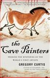 The Cave Painters, Gregory Curtis, 1400078873