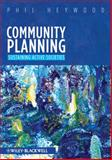 Community Planning : Integrating Social and Physical Environments, Heywood, Phil, 1405198877